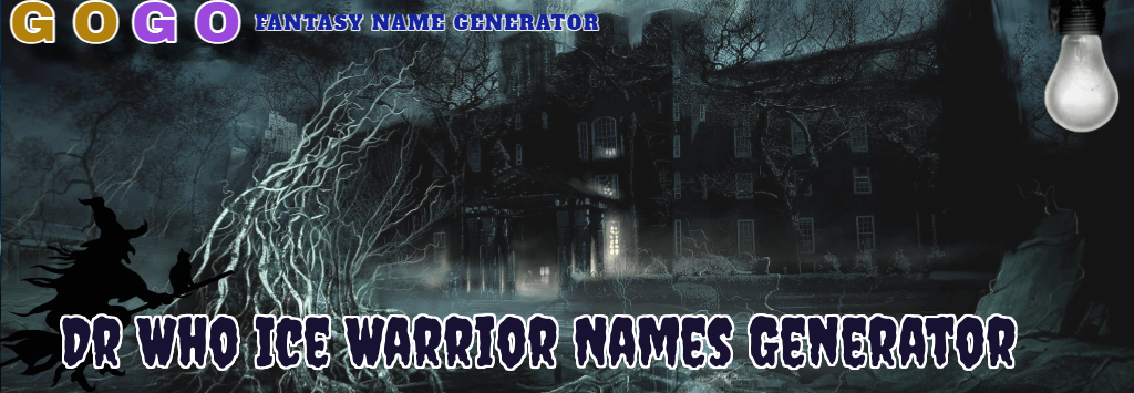 Dr Who Ice Warrior Names Generator - GogoText