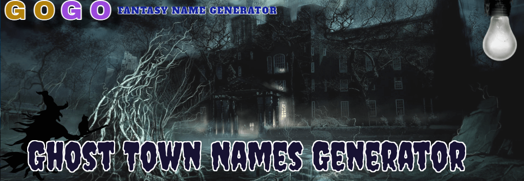 Ghost Town Names Generator - GogoText