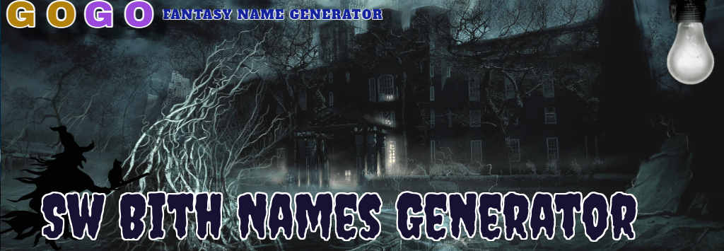 Sw Bith Names Generator - GogoText