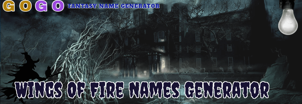 Wings Of Fire Names Generator - GogoText